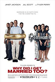 Tyler Perry's Why Did I Get Married Too? movie